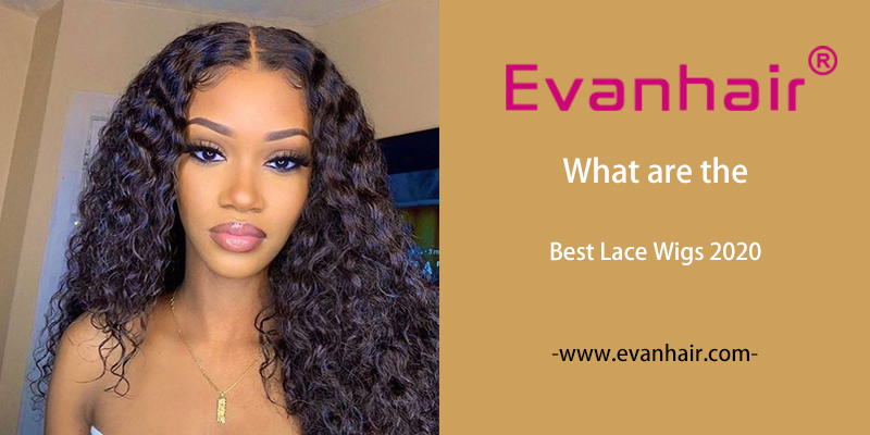 best lace wigs 2020,lace front human hair wigs 2020,best human hair wigs 2020,cheap lace wigs 2020,what is the best lace wigs 2020,